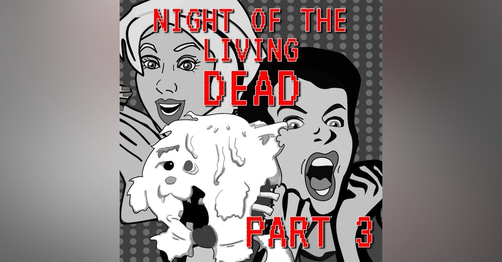 Night of the Living Dead Part 3