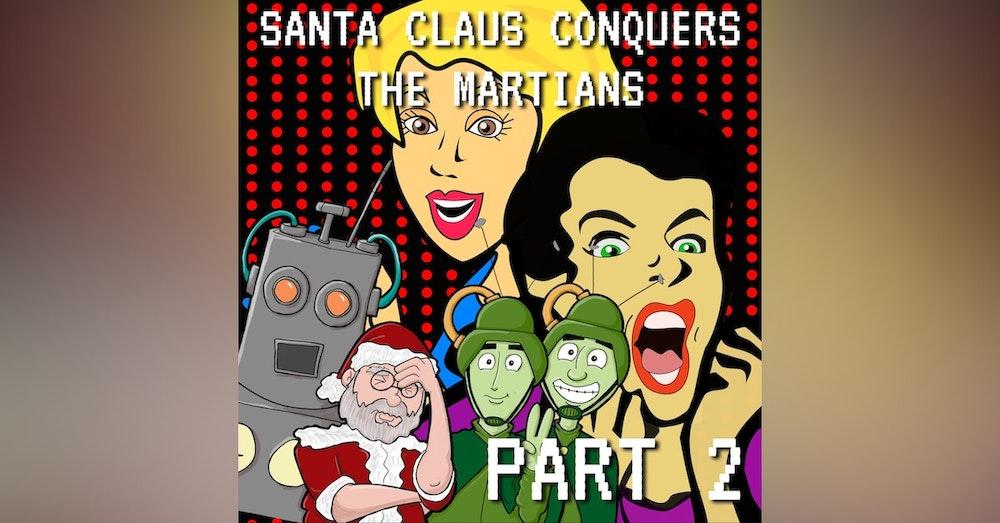 Santa Claus Conquers the Martians Part 2: Torg-A! Torg-A! Torg-A!