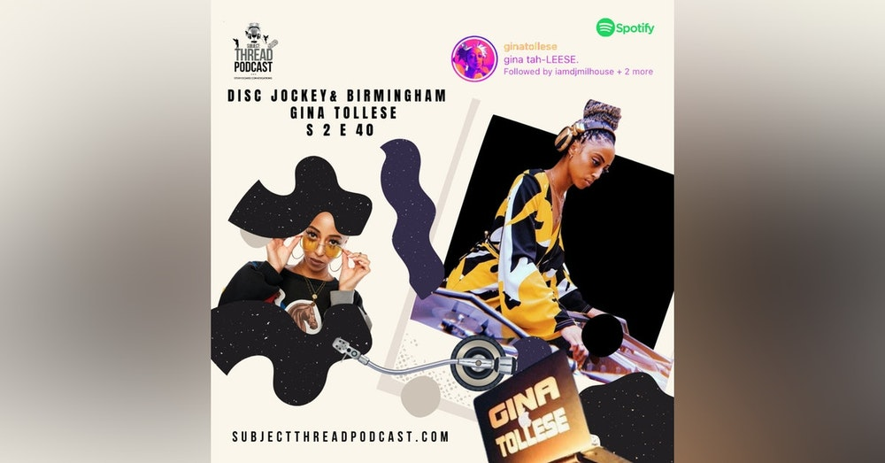 S 2 EP 40: Disk Jockey and Birmingham With Gina Tollese