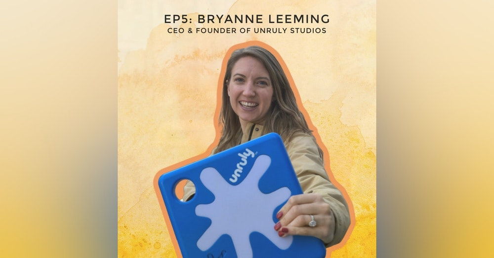 Building The First Electronic Playground with Bryanne Leeming, CEO and Founder of Unruly Studios