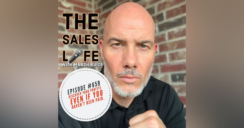 Do what your made for, not what you're paid for. | 7 ways I've profited from The Sales Life.