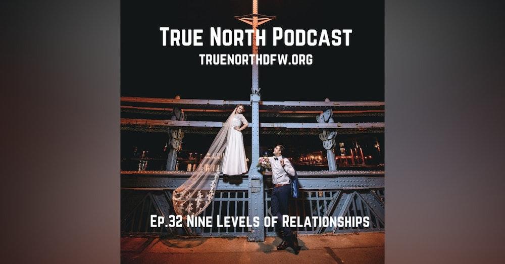 Ep. 32 Nine Levels of Relationships