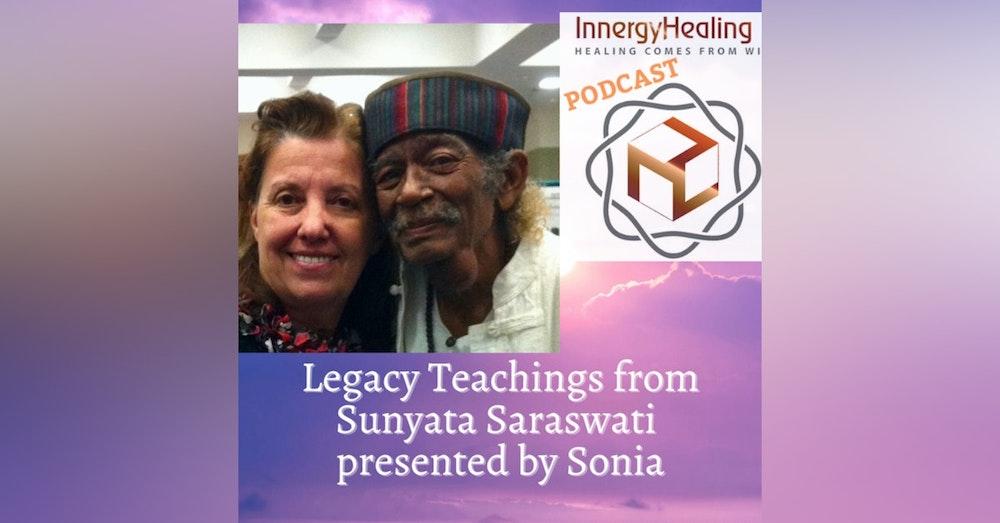 Legacy Teachings from Master Sunyata Saraswati by Sonia