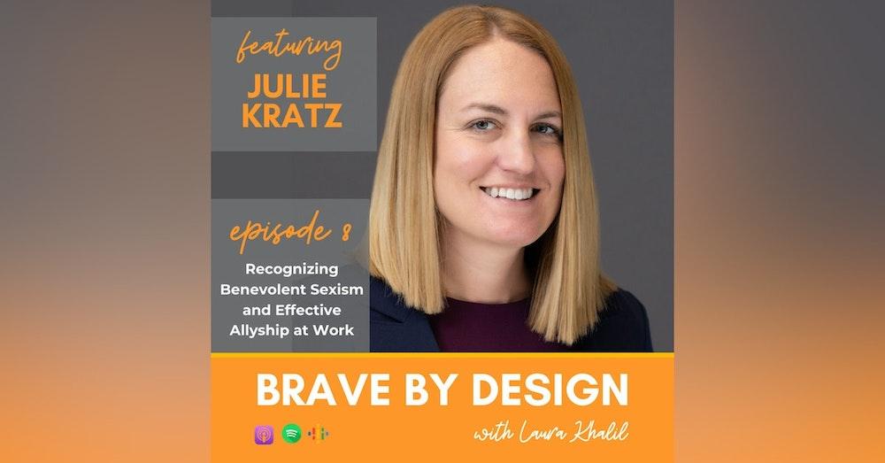 Benevolent Sexism and Effective Allyship at Work with Julie Kratz