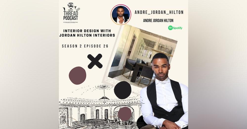 Interior Design With Andre Jordan of Jordan Hilton Interiors S 2 EP 26