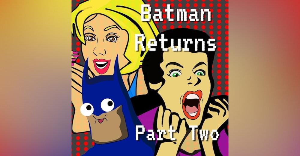 Tim Burton's Batman Returns Episode 2 Part 2