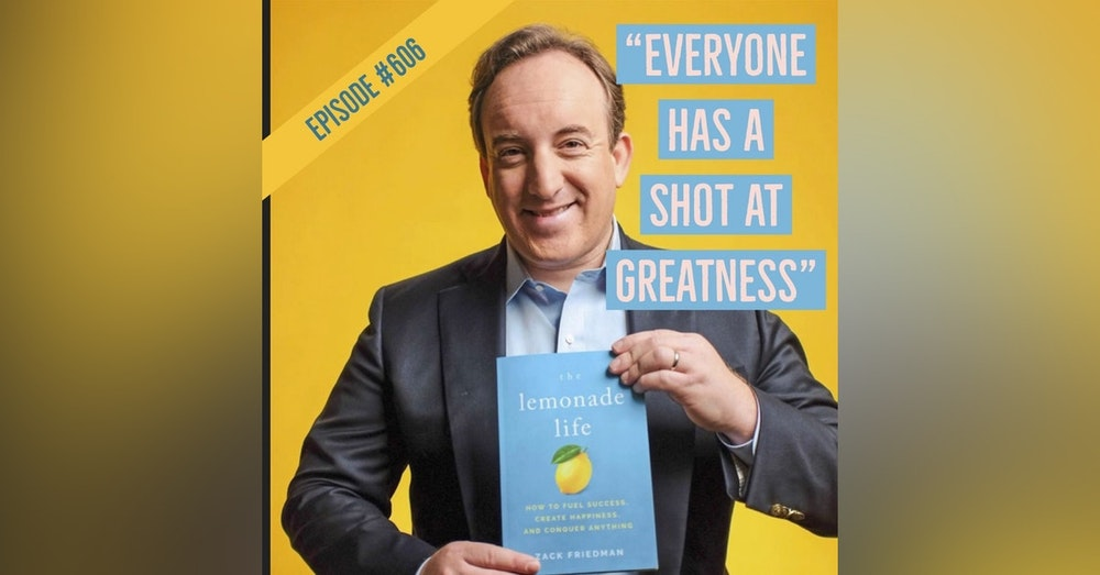 """606. """"After the struggle, there's GREATNESS on the other side."""" What it means to live The Lemonade Life 🍋 with Zack Friedman"""