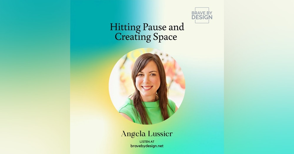 Hitting Pause and Creating Space with Angela Lussier