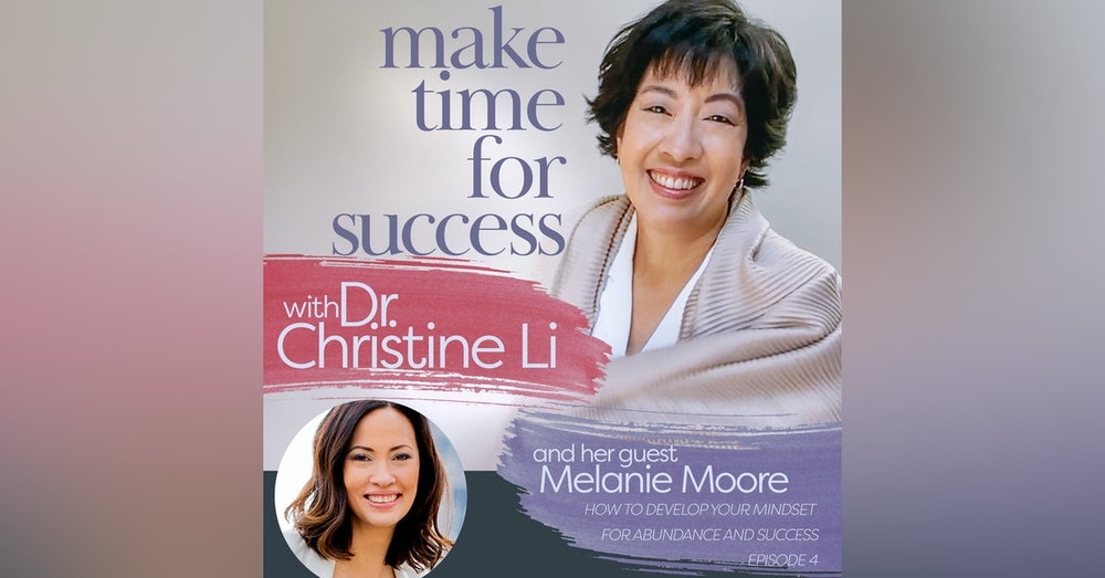 How to Develop Your Mindset for Abundance and Success with Melanie Moore