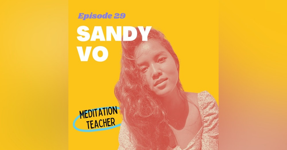 How a Burnt Out Bodybuilder Founded a Meditation School with Sandy Vo
