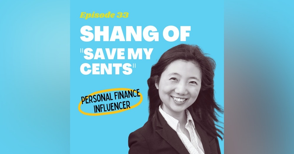 """#33 - How Shang of """"Save My Cents"""" Reached Financial Independence at 31 Years Old"""