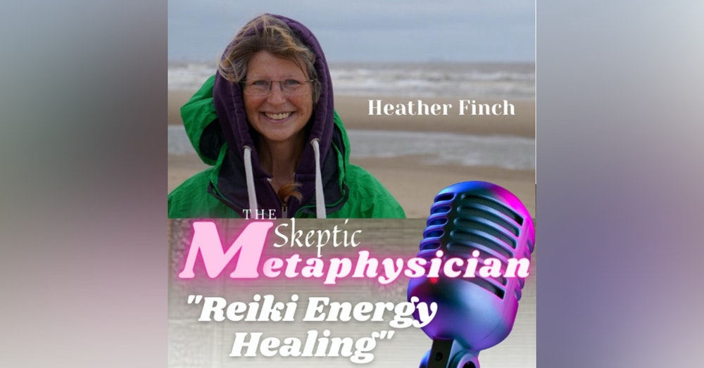 Reiki Energy Healing with Heather Finch