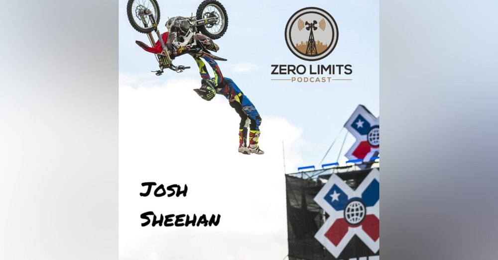 "Ep. 2 - Josh ""Unicorn"" Sheehan FMX Athlete"