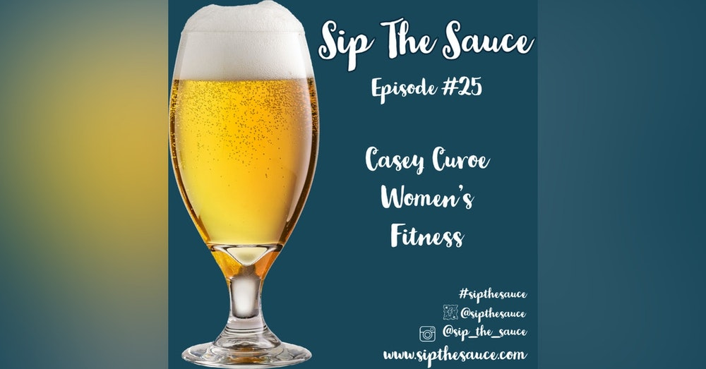 Ep.25 Health & Fitness: Casey Curoe Women's Fitness