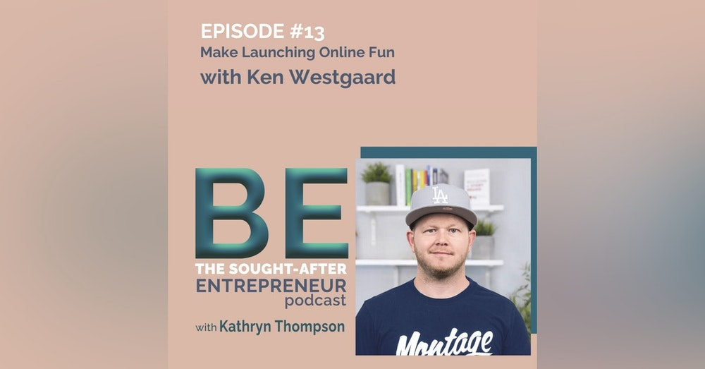How Course Creators Can Ditch the Overwhelm of Launching  Online with Ken Westgaard