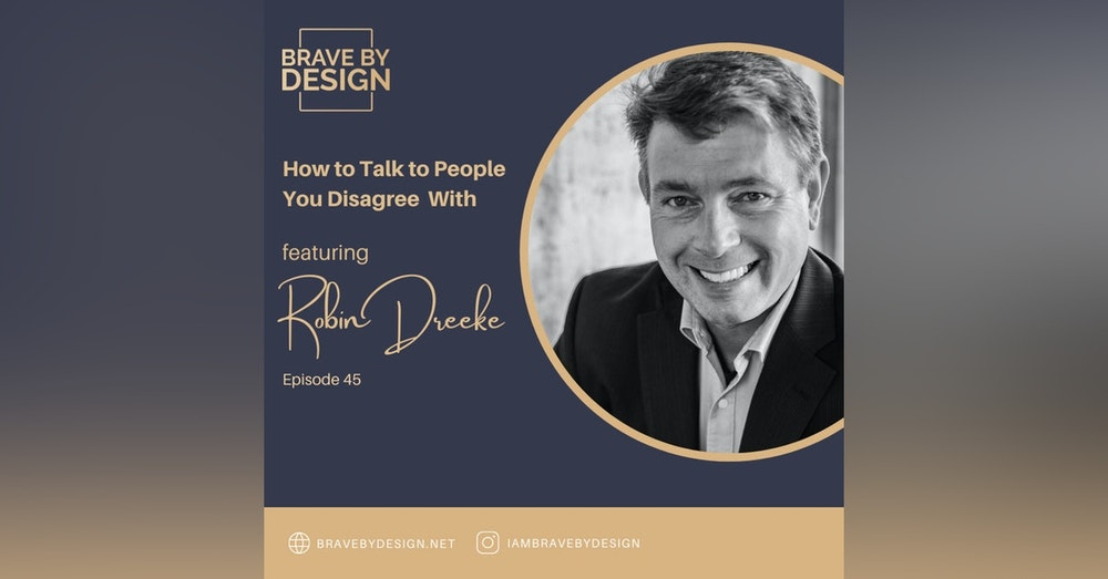 How to Talk To People You Disagree With featuring Robin Dreeke