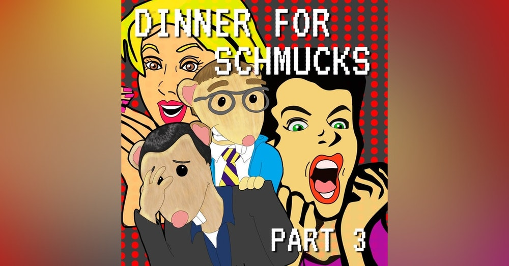 Dinner for Schmucks Part 3