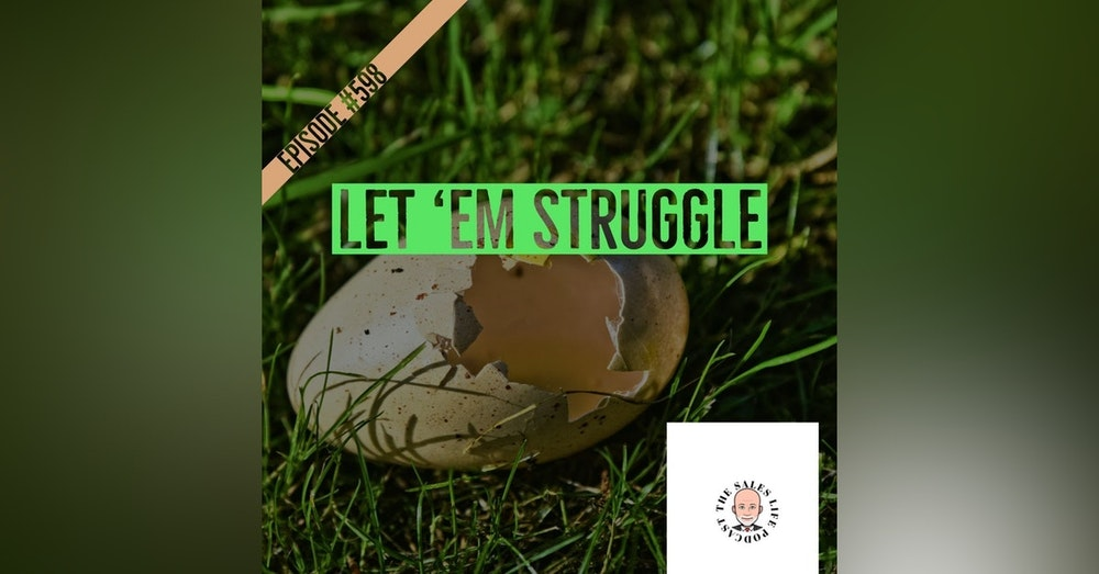 598. Give others a hand by letting them struggle.