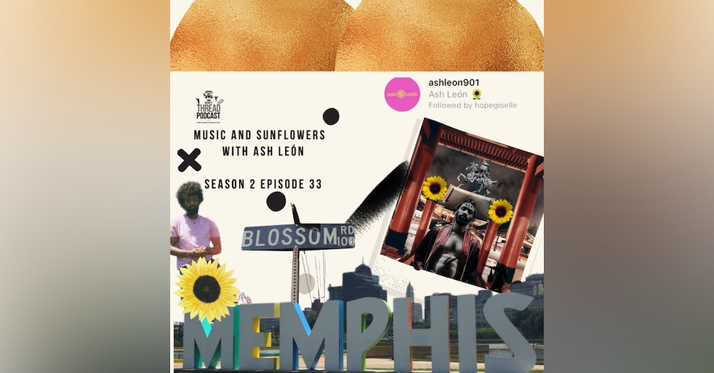 Music and Sunflowers with Ash León S 2 EP 33