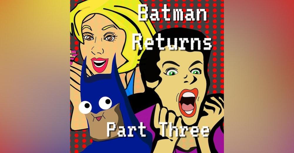 Tim Burton's Batman Returns Episode 2 Part 3