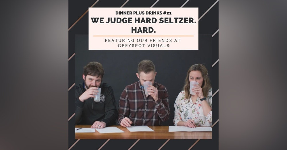 We Judge Hard Seltzer. Hard. feat our friends at Greyspot Visuals