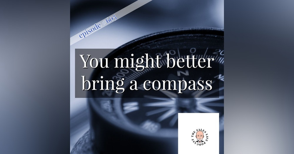 605. You might need a compass for this trip. Leveraging all directions to succeed in Life.