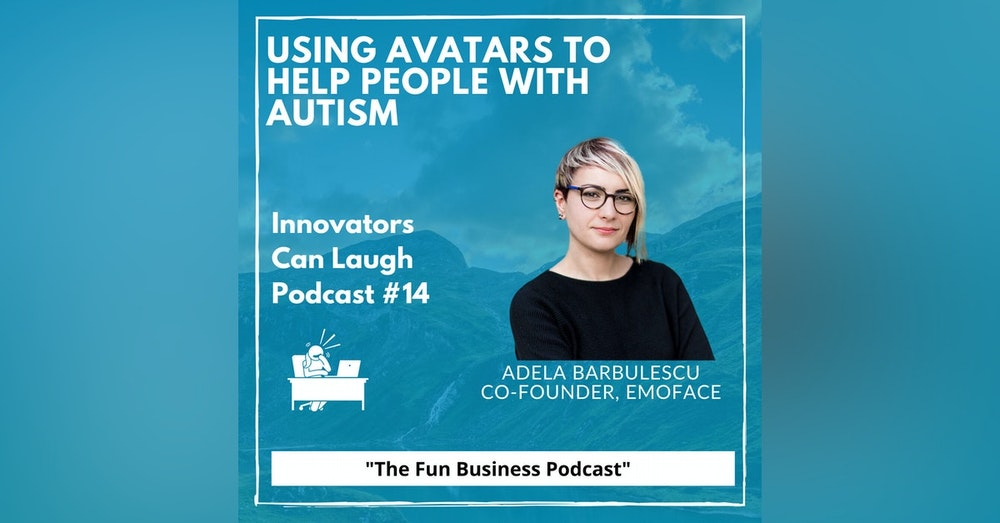 Using Avatars to help people on the autistic spectrum with Adela Barbulescu
