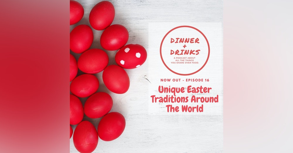 Unique Easter Traditions Around the World | Dinner Plus Drinks #16