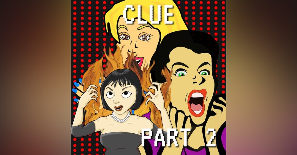 Clue Part 2: Shoot First And Search Kitchens Later