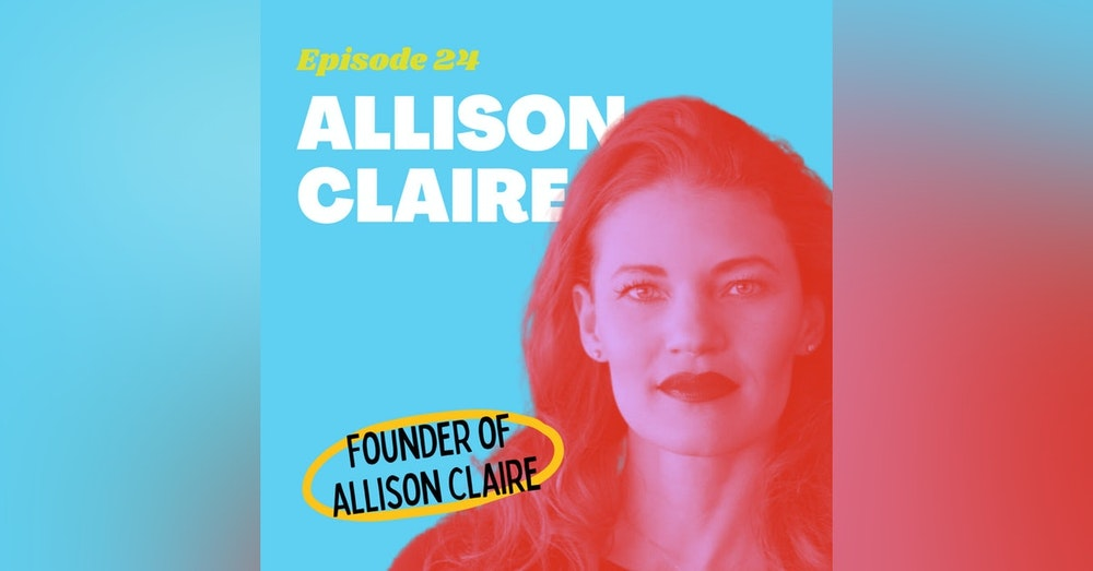 Building a Million-Dollar Jewelry Brand with Allison Claire