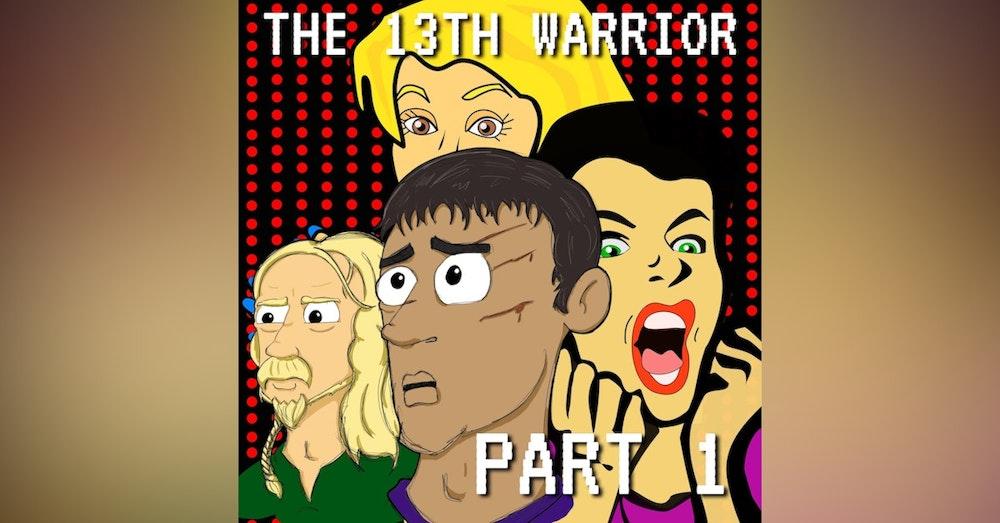The Thirteenth Warrior Part 1: Arabian Knights