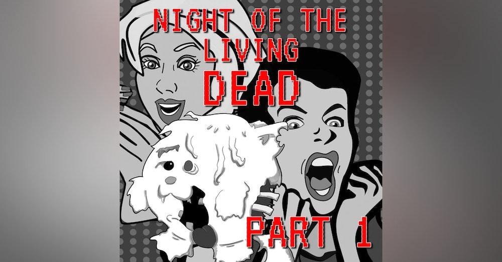 Night of the Living Dead Part 1