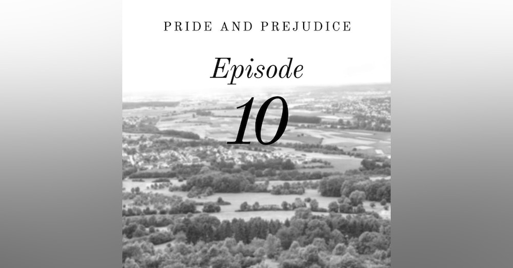 Pride and Prejudice   10. Another Proposal