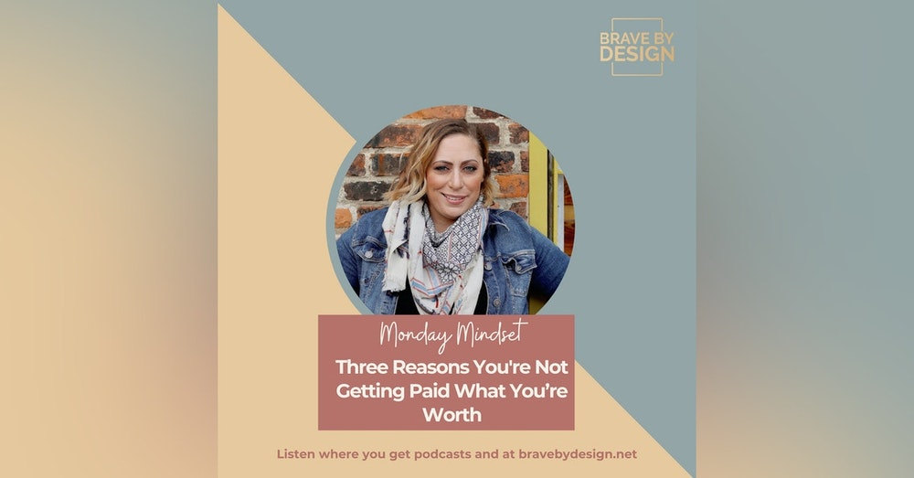 Three Reasons You're Not Getting Paid What You're Worth [Monday Mindset]