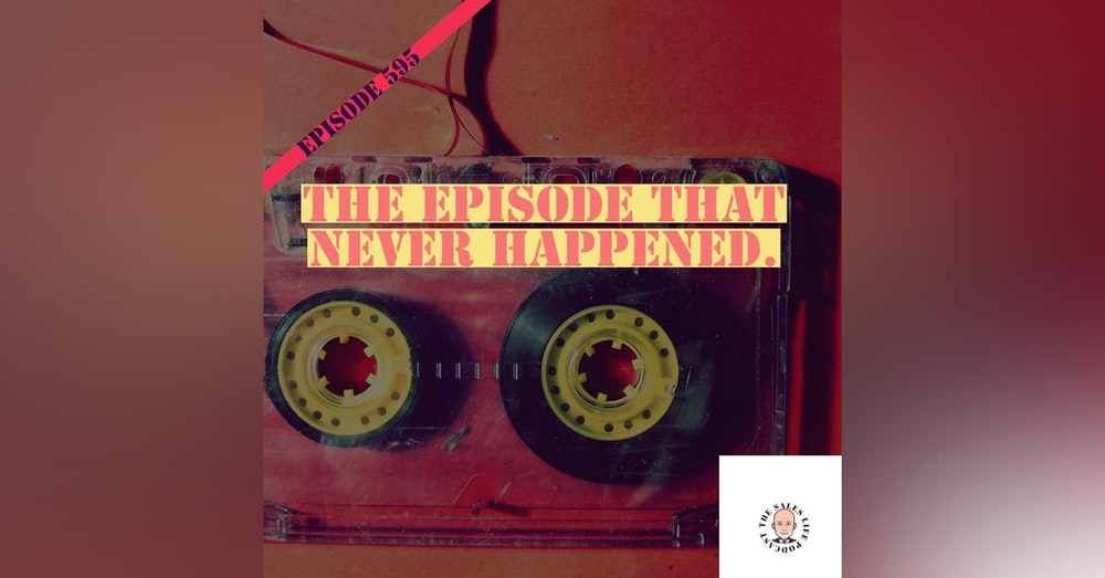 595. The episode that never was. 7 valuable lessons when I forgot to hit record.