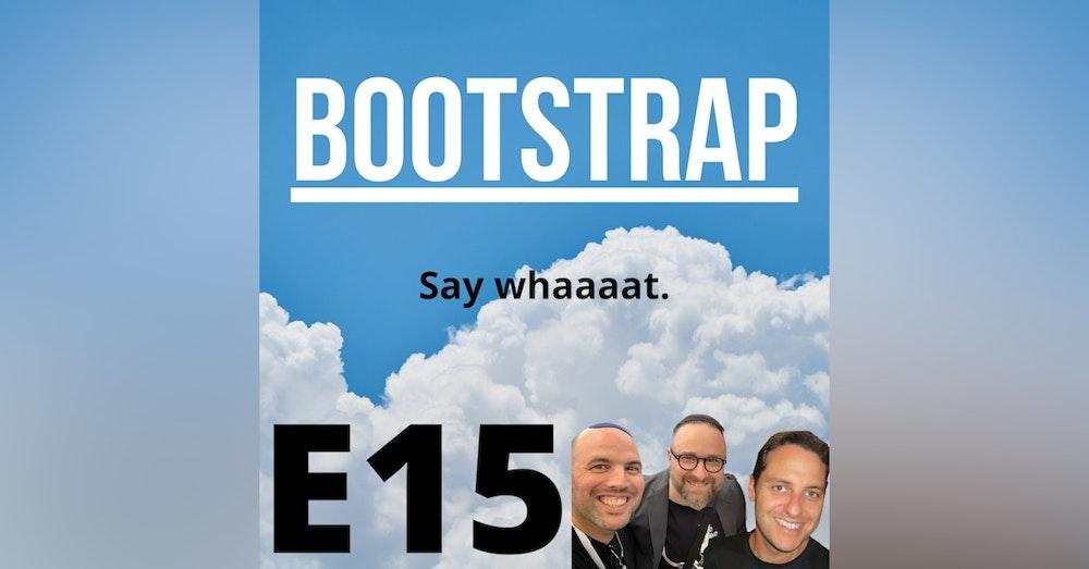E15: Say whaaaat.
