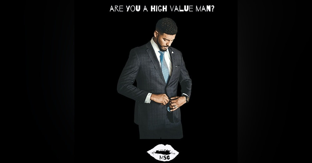 Season 4 Episode 2 - Are you a high-valued man