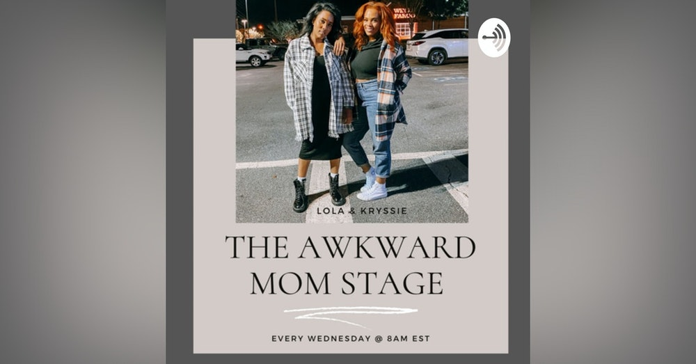 Intro to The Awkward Mom Stage