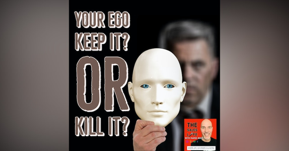 637. Ego. Should you keep it or kill it?