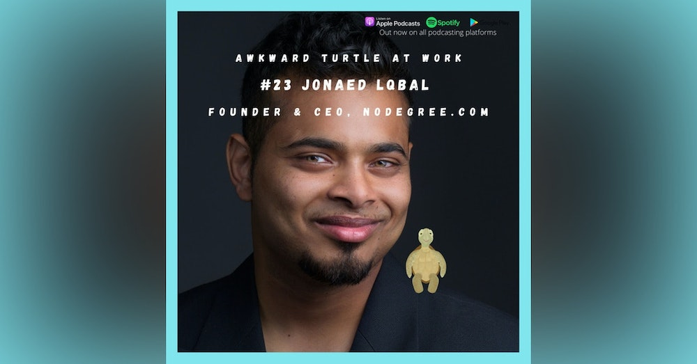 Really, how important is a degree? Jonaed Lqbal   Founder & CEO, NoDegree.com #23