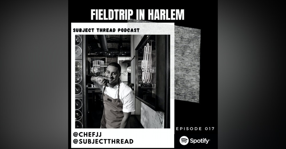 FieldTrip in Harlem With Chef JJ Johnson Full Episode 017