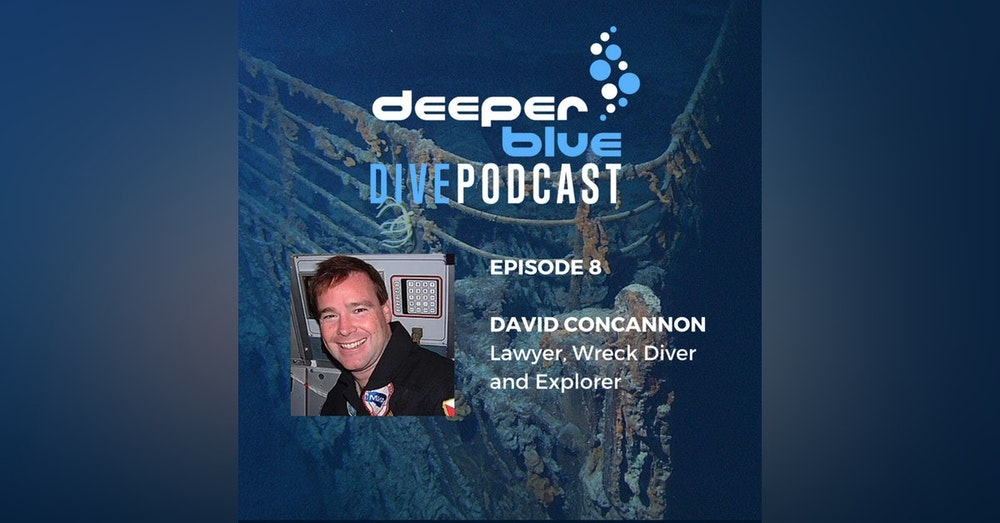 Diving the World's Most Iconic Wreck - The Titanic with David Concannon and Mehgan Heany-Grier with Maybe the World's Most Important Dive Buddy Tip