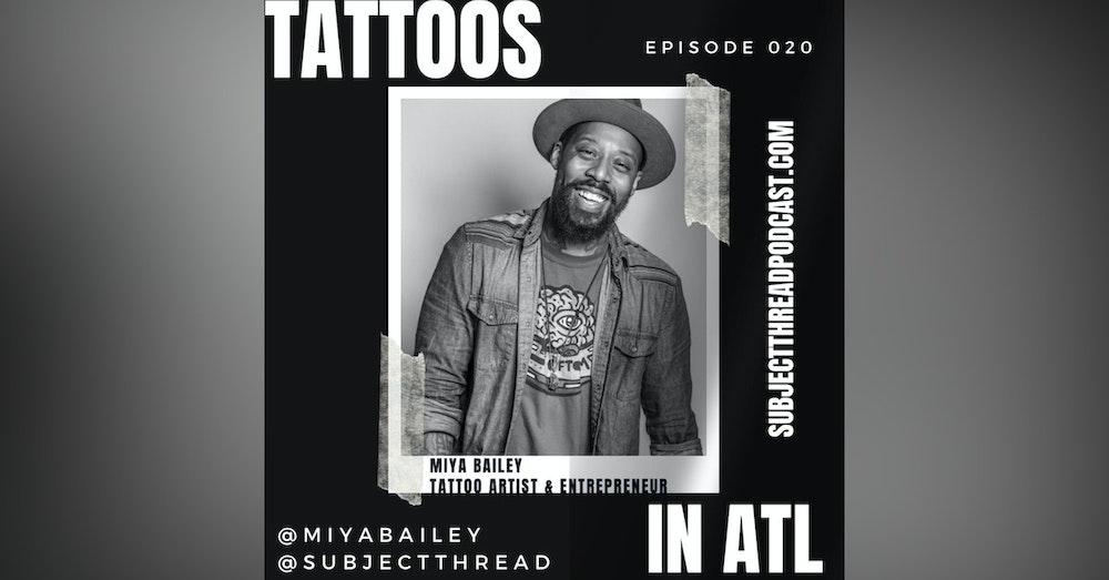 Tattoo Culture and Old Atlanta with Tattoo Pioneer Miya Bailey EP 020