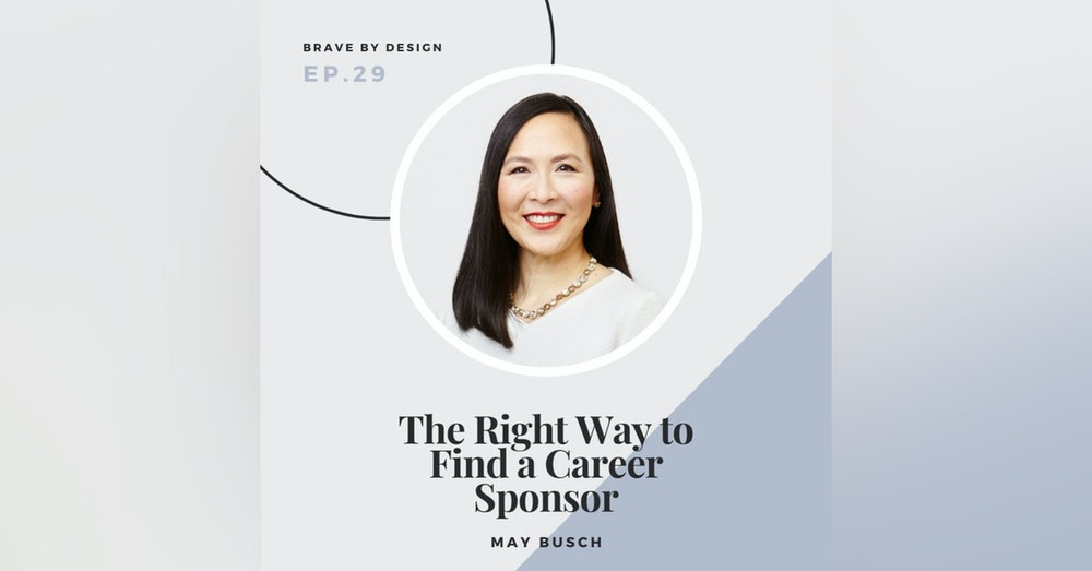 The Right Way to Find a Career Sponsor with May Busch