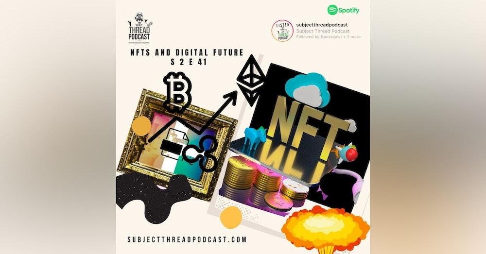 S 2 Episode 41: NFts and Digital