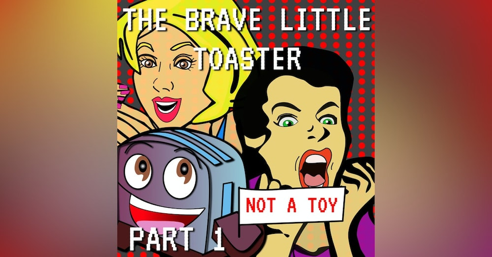 The Brave Little Toaster Part 1
