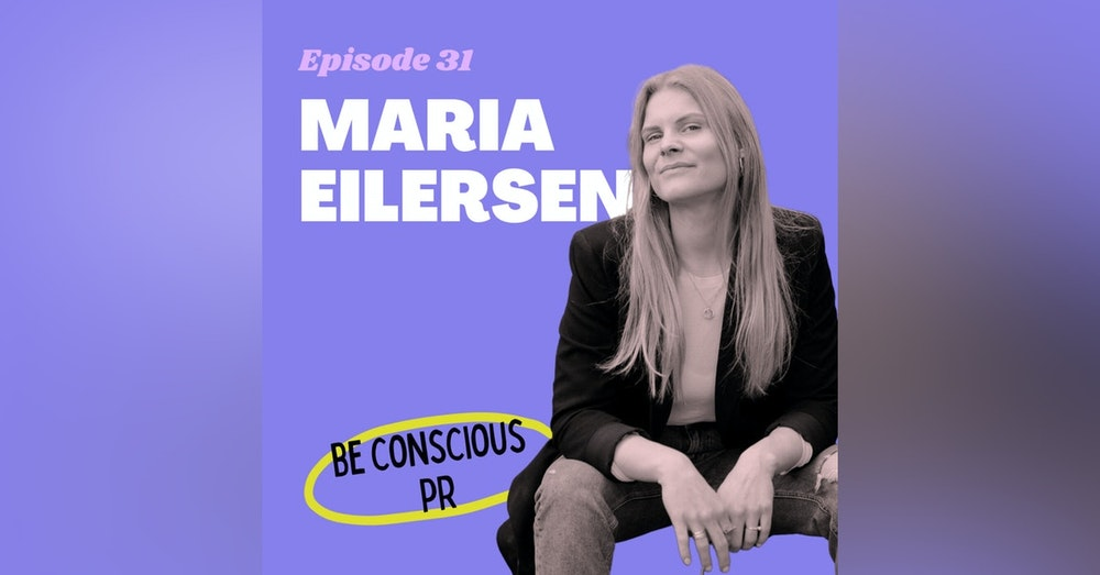 #31 - From Corporate Ladder to Conscious PR with Digital Nomad Maria Eilersen