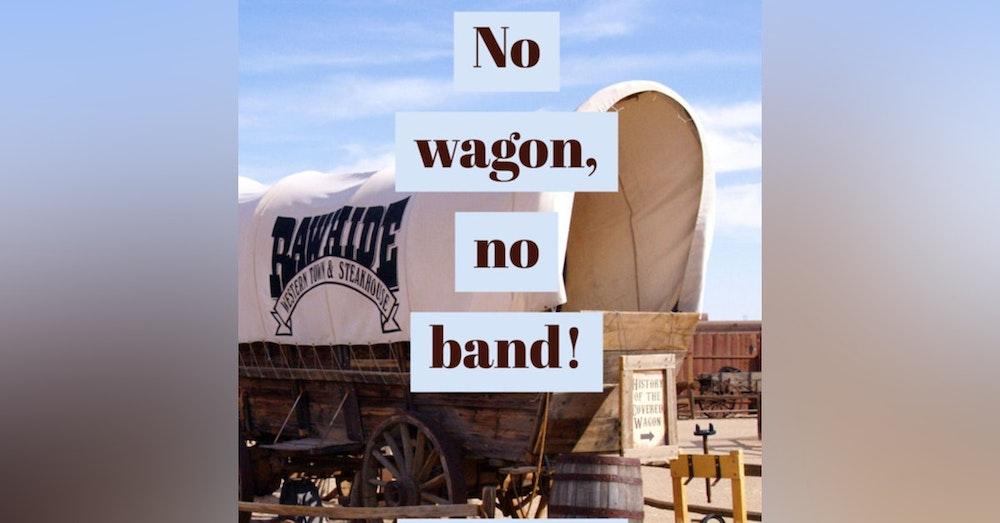 540. No wagon, no band.