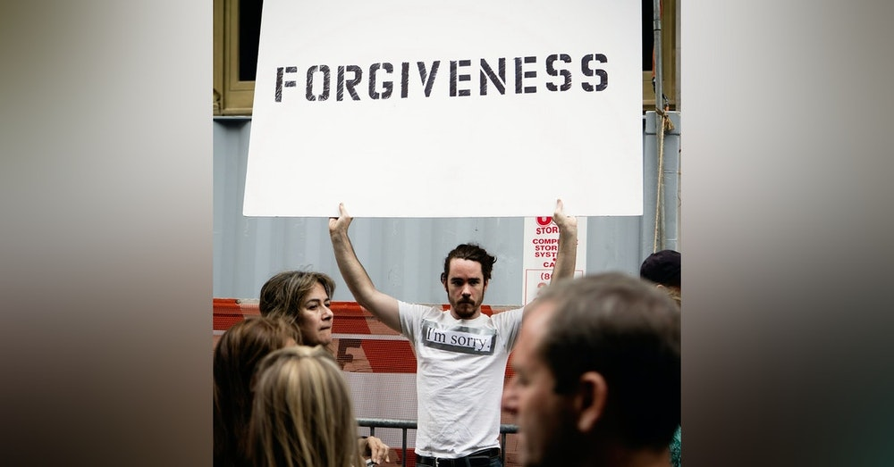 Season 1 Ep. 14 // To Forgive or Not to Forgive. That is the Question.