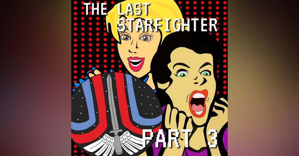 The Last Starfighter Part 3: Upping Our Gland Game